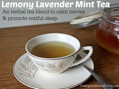 Mix up these dried herbs for a tasty lemony lavender mint tea to help soothe frazzled nerves and promote sleep.