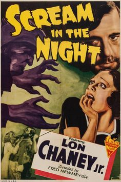A Scream in the Night 1935 Poster Old Film Posters, Horror Movie Posters, Horror Films, Lon Chaney Jr, Film Poster Design, Classic Horror Movies, Fantasy Movies, Vintage Horror, Scary Movies