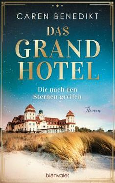 Buy Das Grand Hotel - Die nach den Sternen greifen: Roman by Caren Benedikt and Read this Book on Kobo's Free Apps. Discover Kobo's Vast Collection of Ebooks and Audiobooks Today - Over 4 Million Titles! Thriller, Historischer Roman, Das Hotel, Grand Hotel, Audiobooks, Drama, Ebooks, This Book, Poetry