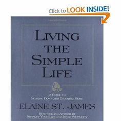 Amazon.com: Living the Simple Life: A Guide to Scaling Down and Enjoying More (9780786882427): Elaine St. James: Books