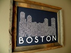 Boston Skyline Word Art Print.  I think hubs would appreciate this - maybe for the guest room?