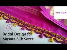 Mysore Silk Saree, Silk Sarees, Saree Kuchu New Designs, Saree Tassels, Crochet Designs, News Design, Bridal, Youtube, Handmade