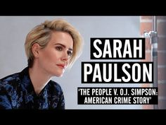Emmy Contender Sarah Paulson Talks About Hitting Career Peak at Age 41 in OJ Simpson Drama