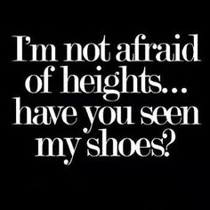Quotes / saying about shoes. Shoeporn shoes heel ladies fashion stuff. Styling