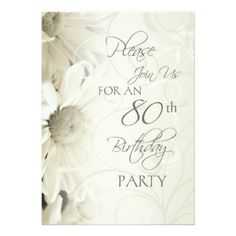 """White Flowers 80th Birthday Party Invitations 5"""" X 7"""" Invitation Card Eightieth birthday party invitations in elegant cream swirly floral design, classic and stylish, customizable with your party details. #80th #eighty #eightieth #birthday #party #invitation #birthday #party #celebration #white #cream #off #flowers #floral #elegant #fancy #formal #feminine #female #woman #birthdays..."""