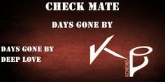 CHECK MATE - DAYS GONE BY