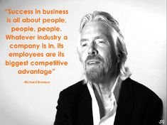 Ladies and gents - Sir Richard Branson Wise Quotes, Famous Quotes, Quotes To Live By, Richard Branson Frases, Motivational Words, Inspirational Quotes, Uplifting Thoughts, Good Employee, Leadership Quotes