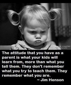 ... children learn best by example <3
