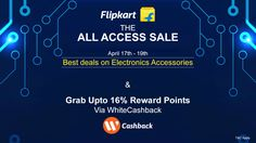 #Flipkart Come With #TheAllAccessSale Avail #RewardPoints Upto 16% On #Electronics Via #WhiteCashback