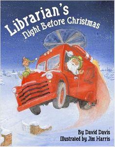 Librarian's Night Before Christmas (The Night Before Christmas Series): David Davis, Jim Harris: 9781589803367: Amazon.com: Books