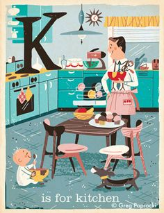 Dad knows his way around flour and sugar. Teach you little one that K is for kitchen. From Greg Paprocki's children's ABC book A is for Atom for Gibbs Smith. For their line of BabyLit books.