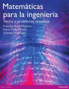 MATEMÁTICAS PARA LA INGENIERÍA Teoría y problemas resueltos Autores: Francesc…