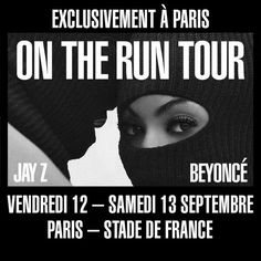 On The Run Tour  Beyoncé.com Pre-Sale -  8am 17.06.2014  Live Nation  - 10am 17.06.2014   General Sale  - 10am  19.06.2014