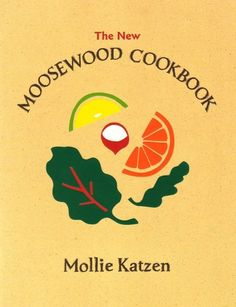 Our Favorite Recipes from The Moosewood Cookbook — Classic Cookbooks | The Kitchn