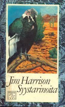 Jim Harrison: Syystarinoita   Kirjasampo.fi - kirjallisuuden kotisivu