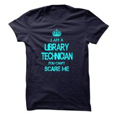 I Am A Library Technician You Can Not Scare Me T Shirt