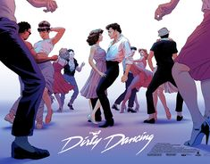 Dirty Dancing By Robert Sammelin 80s Movies, Film Movie, Good Movies, Step Up Dance, Just Dance, Poster Drawing, Movie Poster Art, Dirty Dancing, Screen Print Poster