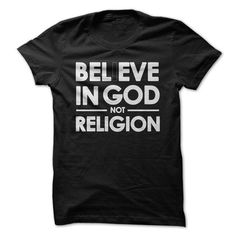 Believe in god not religion T-Shirts, Hoodies, Sweatshirts, Tee Shirts (19$ ==► Shopping Now!)
