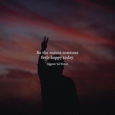 Be the reason someone feels happy today. via (http://ift.tt/2t8fYhj)