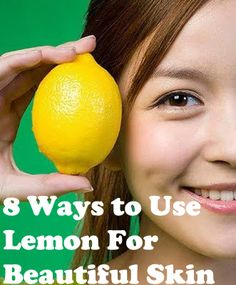 8 Ways to Use Lemon For Beautiful Skin ...... 1) Fade age spots  2) For brighter, softer skin  3)Get Rid of Blackheads 4)Make a moisturizing mask for dry skin  5)As a toner for oily skin 6)To exfoliate dead skin cells 7)To make a lemon anti-wrinkle mask 8) Clear complexion and even skin tone ....kur <3