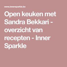 Open keuken met Sandra Bekkari - overzicht van recepten - Inner Sparkle