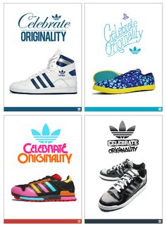 ADIDAS - CELEBRATE ORIGINALITY This is why I love my Adidas. Be yourself, be an original.