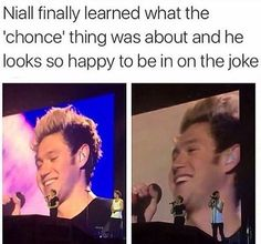 "Can't believe Niall didn't know what ""chonce"" meant till the second to last show."