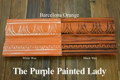 The Purple Painted Lady - Two coats of Barcelona Orange Chalk Paint® by Annie Sloan. Then- ONE coat of Clear wax over the ENTIRE board. ONE coat of White Wax on the left and ONE coat of Black Wax on the right.