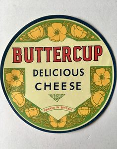 Lovely antique label for Buttercup cheese. Pristine condition having been carefully kept in an album for decades. Vintage Baking, Vintage Jars, Vintage Labels, Baking Packaging, Cheese Packaging, Jam Jar Labels, Wine Label, Label Design, Packaging Design