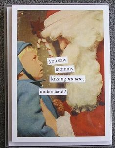 Boxed Holiday Cards from Anne Taintor: you saw mommy kissing no one, understand? Merry Little Christmas, Christmas Fun, Holiday Fun, Vintage Christmas, Holiday Cards, Christmas Cards, Christmas Greetings, Holiday Ideas, Holiday Pics