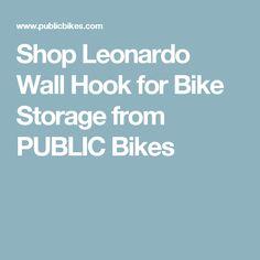 Shop Leonardo Wall Hook for Bike Storage from PUBLIC Bikes