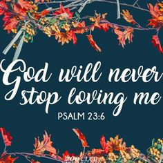 There's nothing you'll ever do to stop God from loving you. Capturing The Spirit Of God' Word With Vernita