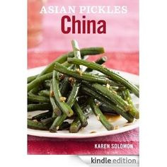 Asian Pickles China E-cookbook - Karen Solomon