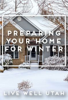 Preparing Your Home for Winter – Live Well Utah