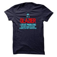 i am GLAZIER T-Shirts, Hoodies. CHECK PRICE ==►…