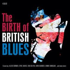 This 4CD box set tells the story of the pioneering artists who laid the groundwork for the blues and Rock boom of the 1960s.  All the pioneers are included including Chris Barber, Ken Collyer, Lonnie Donegan, Cyril Davies, Alexis Korner and many more.  Hear audio and find out more at: http://www.propermusic.com/product-details/Various-Artists-The-Birth-Of-British-Blues-4CD-218936