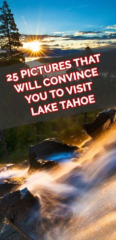 25 PICTURES THAT WILL CONVINCE YOU TO VISIT LAKE TAHOE
