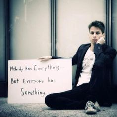 """nobody has everything but everyone has something"" mark foster - foster the people quote"