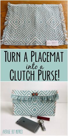 Cute idea!  Turn a placemat into a clutch purse without a sewing machine!
