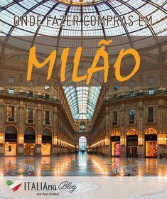 5f90ab73f Compras em Milão: roteiro de um dia de compras pela capital italiana da moda