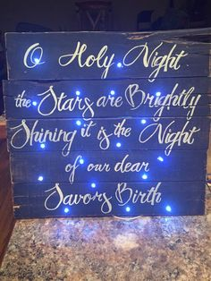 I Holy Night the Stars are Brightly Shining it is the Night of our Dear Saviors Birth with battery operated LED lights made to look like stars. It takes