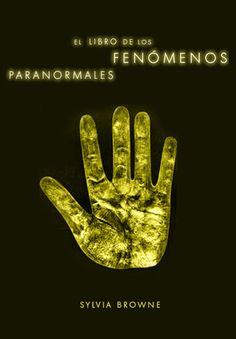 El libro de los fenómenos paranormales, Sylvia Browne - mr dimensiones