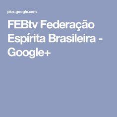 FEBtv Federação Espírita Brasileira - Google+