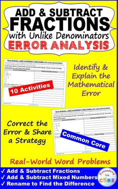 Have your students apply their understanding of ADDING & SUBTRACTING FRACTIONS (UNLIKE DENOMINATORS) with these ERROR ANALYSIS activities. Includes 10 real-world word problem that are solved incorrectly. Students IDENTIFY THE ERROR, provide the CORRECT SOLUTION &share a helpful STRATEGY. Topics: ✔ Add & subtract fractions with unlike denominators. ✔ Add & subtract mixed numbers with unlike denominators. ✔ Rename to find the difference of two mixed numbers. 5th grade math common c