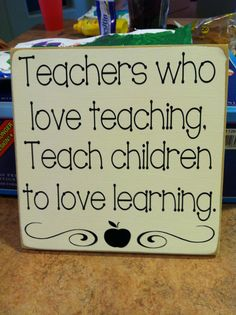 Teachers who love teaching. Teach children to love learning. by Bedtime Crafts