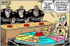 This is a editorial cartoon drawn by Drew Litton that is used to satire to describe the New Orleans Saints situation with than defensive coordinator Gregg Williams who implemented a bounty program that paid players for injuring the opposing team's players. Williams was suspended and later released by the Saints. This cartoon successful depicts the overall sense of how the whole situation. Williams made it a game in order to inspire his players and it made causing injuries into a joke for…