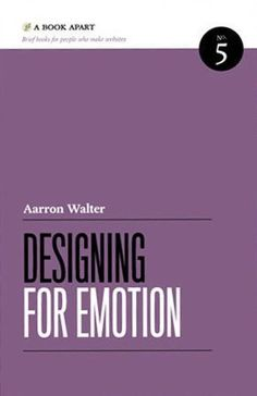 Designing for Emotion by Aaron Walter http://www.amazon.com/dp/1937557006/ref=cm_sw_r_pi_dp_6bQgwb02NXRVE