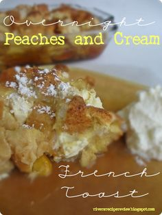 The Recipe Critic: Overnight Peaches and Cream French toast.  This turned out so amazing!  A must try!