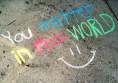 You matter in this world. :D