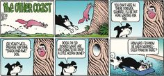 The Other Coast by Adrian Raeside Sunday, September 2014 Funny Animal Comics, Funny Animals, Shock And Awe, Non Sequitur, September 28, Calvin And Hobbes, Comics Online, Comic Strips, Coast